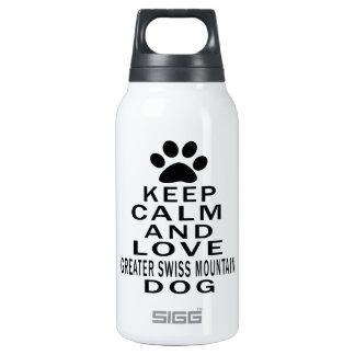 Keep Calm And Love Greater Swiss Mountain Dog.