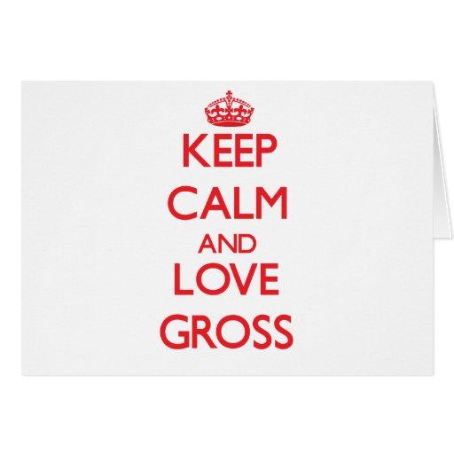 Keep calm and love Gross Card