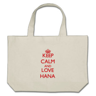 Keep Calm and Love Hana Canvas Bags