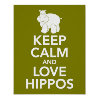 Keep Calm and Love Hippos print or poster in olive