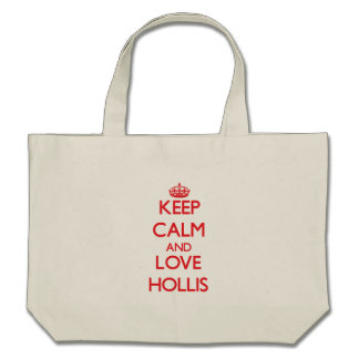 Keep Calm and Love Hollis Bags