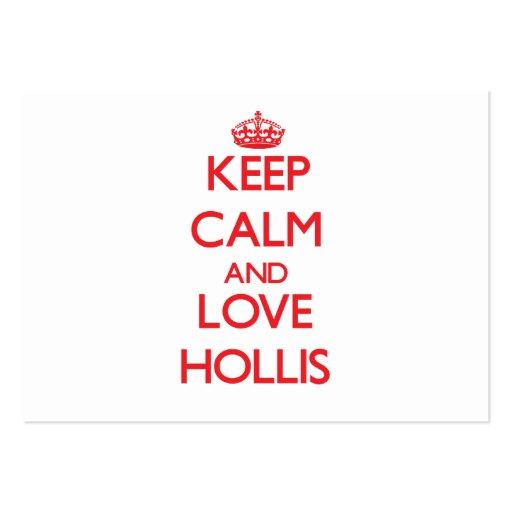 Keep Calm and Love Hollis Business Card Templates