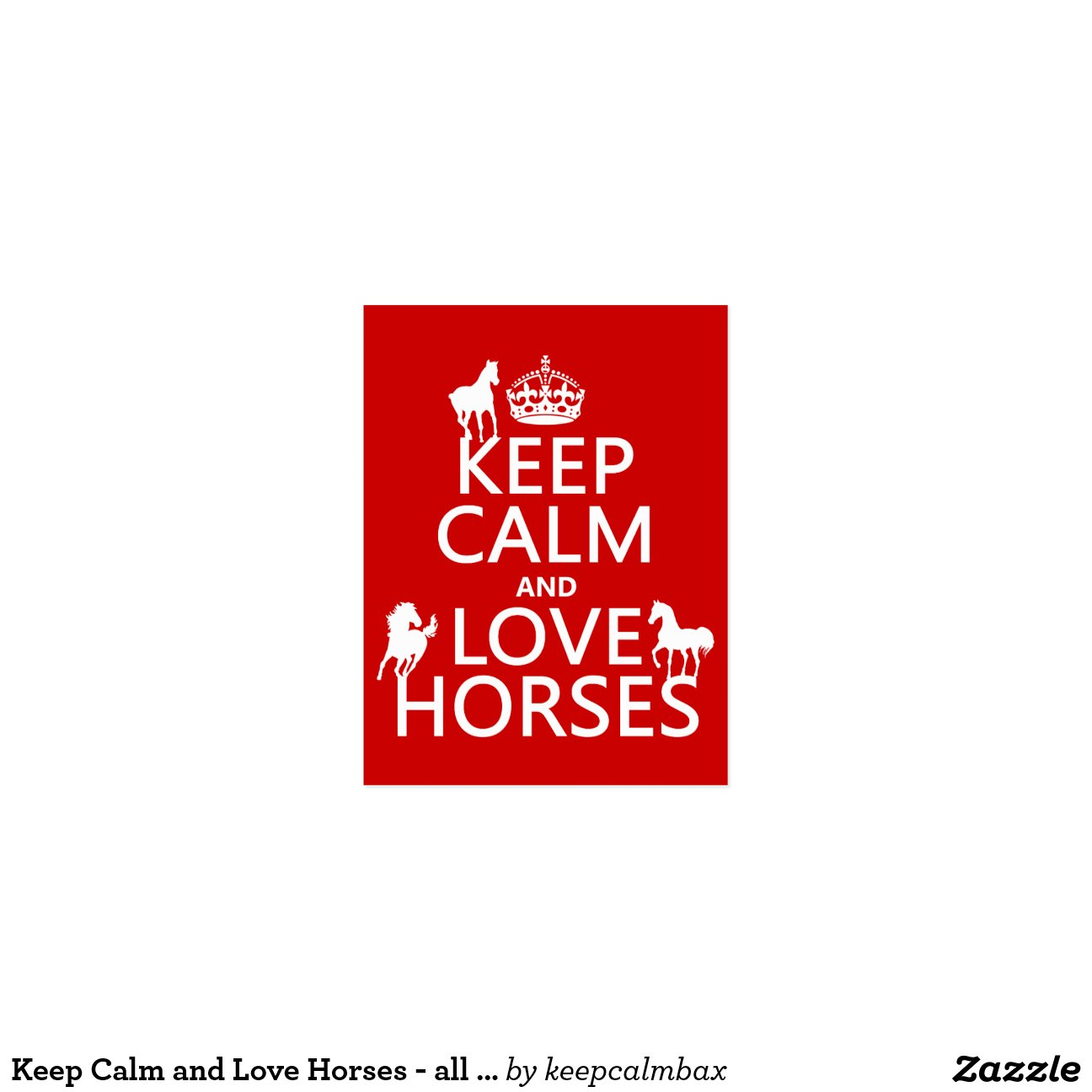 keep calm and love horses all colours zazzle