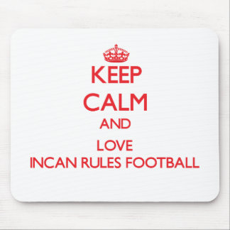 Keep calm and love Incan Rules Football Mouse Pad