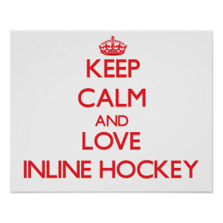 Keep calm and love Inline Hockey Poster