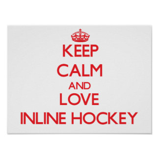 Keep calm and love Inline Hockey Print