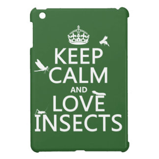 Keep Calm and Love Insects any background colour iPad Mini Case