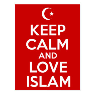 Keep Calm and Love Islam Postcard