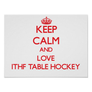 Keep calm and love Ithf Table Hockey Poster