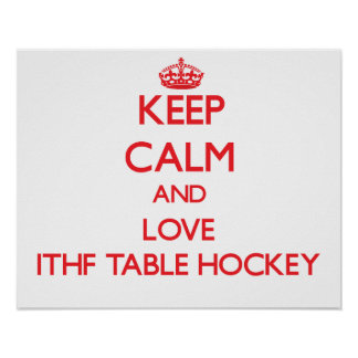 Keep calm and love Ithf Table Hockey Print