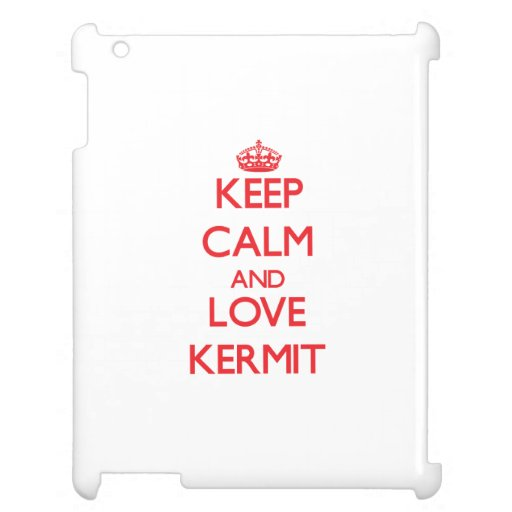 Keep Calm and Love Kermit iPad Case