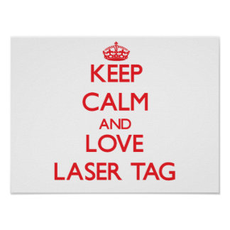Keep calm and love Laser Tag Print