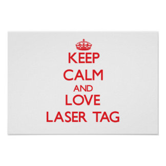 Keep calm and love Laser Tag Posters
