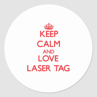Keep calm and love Laser Tag Round Sticker