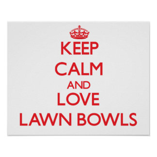 Keep calm and love Lawn Bowls Poster