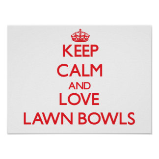 Keep calm and love Lawn Bowls Posters