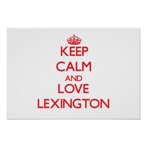 Keep Calm and Love Lexington Posters