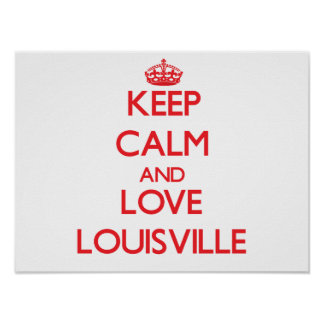 Keep Calm and Love Louisville Poster