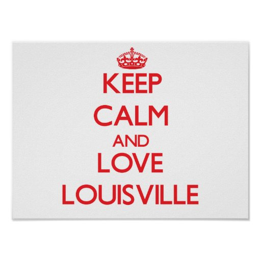 Keep Calm and Love Louisville Print