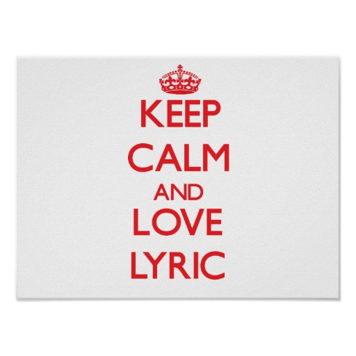 Keep Calm and Love Lyric Posters