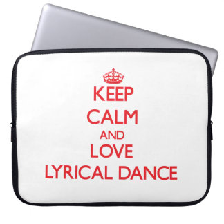Keep calm and love Lyrical Dance Laptop Computer Sleeves