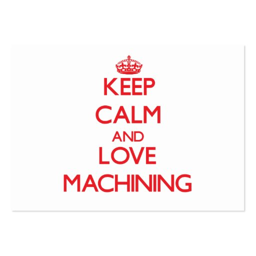 Keep calm and love Machining Business Card