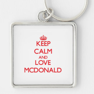 Keep calm and love Mcdonald Key Chains