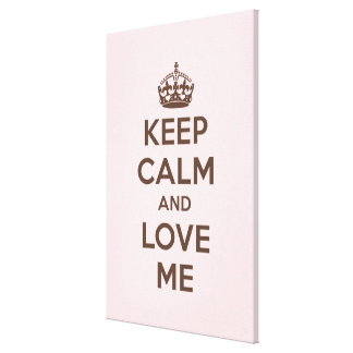 Keep calm and love me stretched canvas print