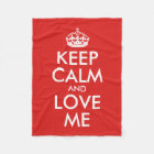 Keep Calm And Love Me Fleece Blanket
