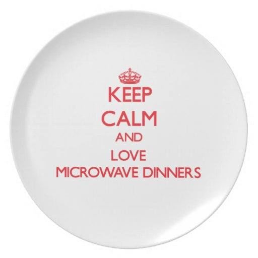 Keep calm and love Microwave Dinners Party Plates