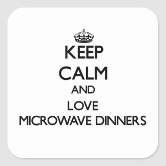 Keep calm and love Microwave Dinners Square Sticker