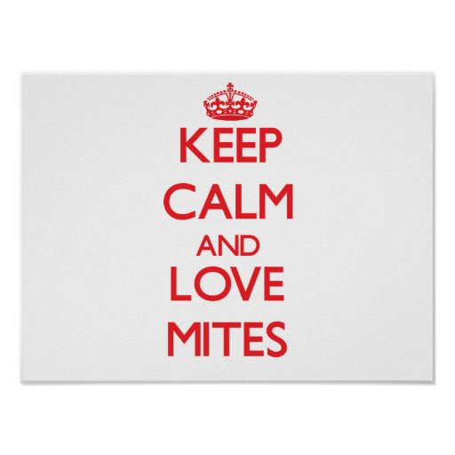 Keep calm and love Mites Print