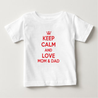 Keep Calm And Love Mom And Dad T Shirt