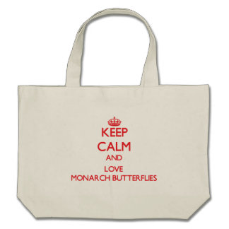 Keep calm and love Monarch Butterflies Tote Bags
