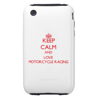 Keep calm and love Motorcycle Racing iPhone 3 Tough Case