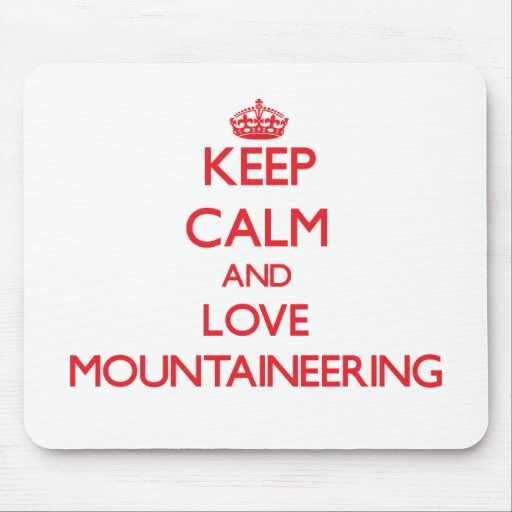 Keep calm and love Mountaineering Mousepad