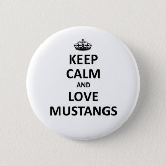 Keep calm and love mustangs 6 cm round badge