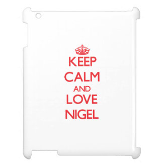 Keep Calm and Love Nigel Cover For The iPad 2 3 4