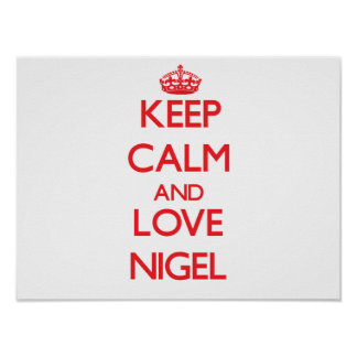 Keep Calm and Love Nigel Print