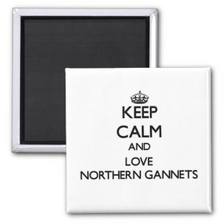 Keep calm and Love Northern Gannets Magnet