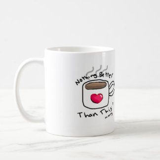 Keep Calm and Love/Nothing Better Than This( Mug )
