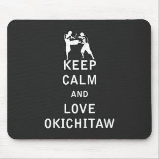 Keep Calm and Love Okichitaw Mouse Pad