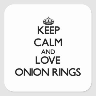 Keep calm and love Onion Rings Square Sticker