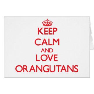 Keep calm and love Orangutans Greeting Card