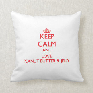 Keep calm and love Peanut Butter Jelly Throw Pillows