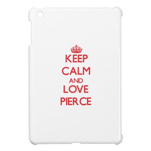 Keep Calm and Love Pierce Case For The iPad Mini