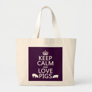 Keep Calm and Love Pigs all colours Bags