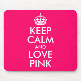 Keep Calm and Love Pink Favorite Color Mouse Pad
