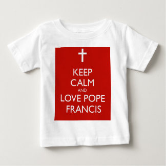 Keep Calm and Love Pope Francis Baby T-Shirt