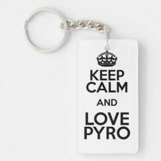 KEEP CALM AND LOVE PYRO KEY RING